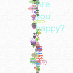 幸 — Are you happy? —